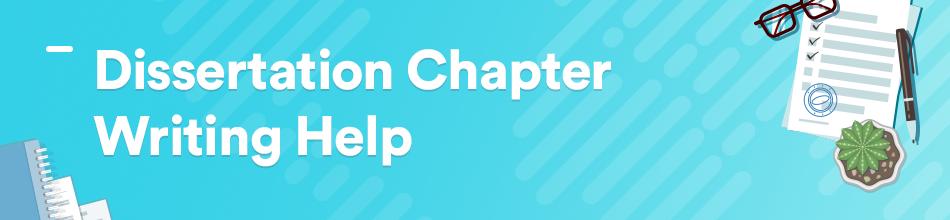 dissertation chapter writing help