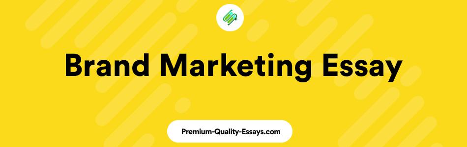 brand marketing essay