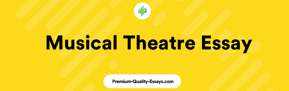 Musical Theatre Essay sample