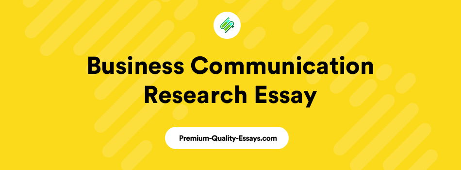 business communication research essay