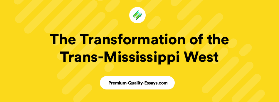 transformation of trans-mississippi west