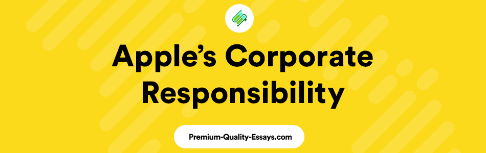 Apples's corporate responsibility and marketing strategies