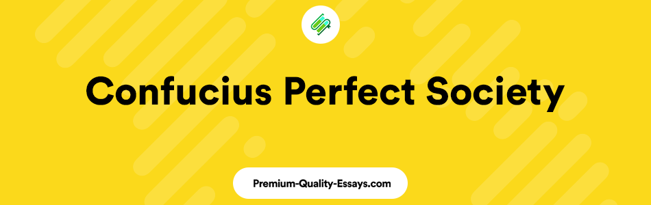 Confucius perfect society review essay